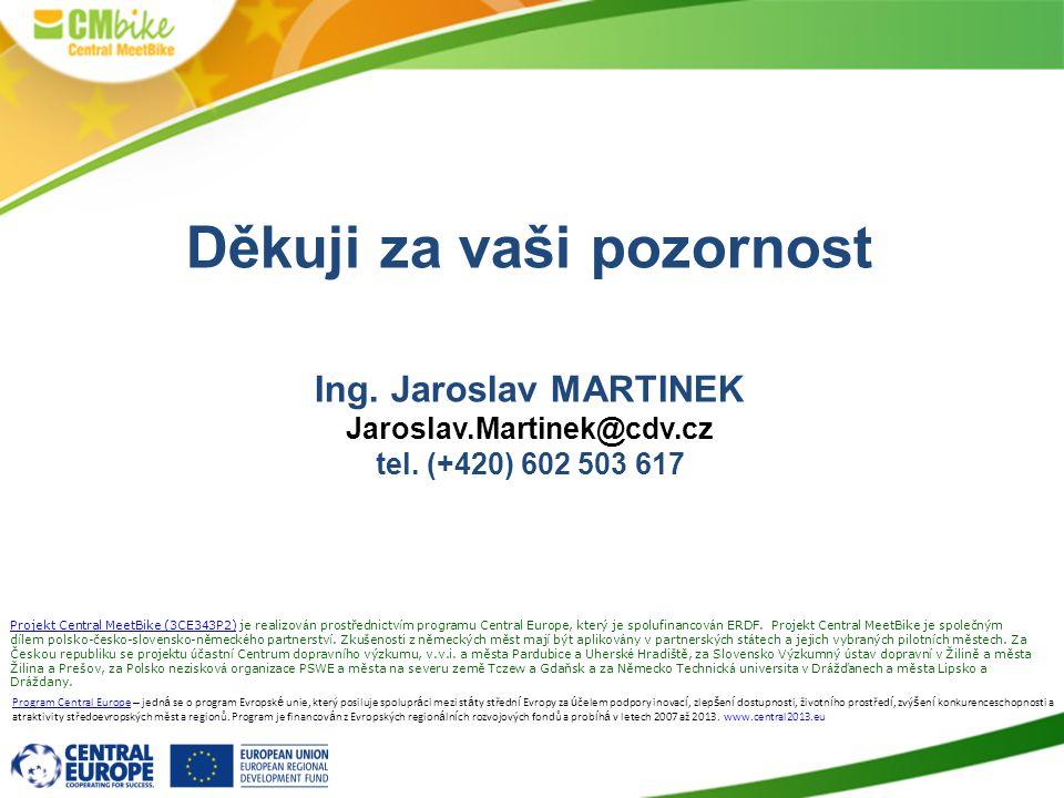 42 Program Central Europe – jedn á se o program Evropsk é unie, který posiluje spolupr á ci mezi st á ty středn í Evropy za ú čelem podpory inovac í,