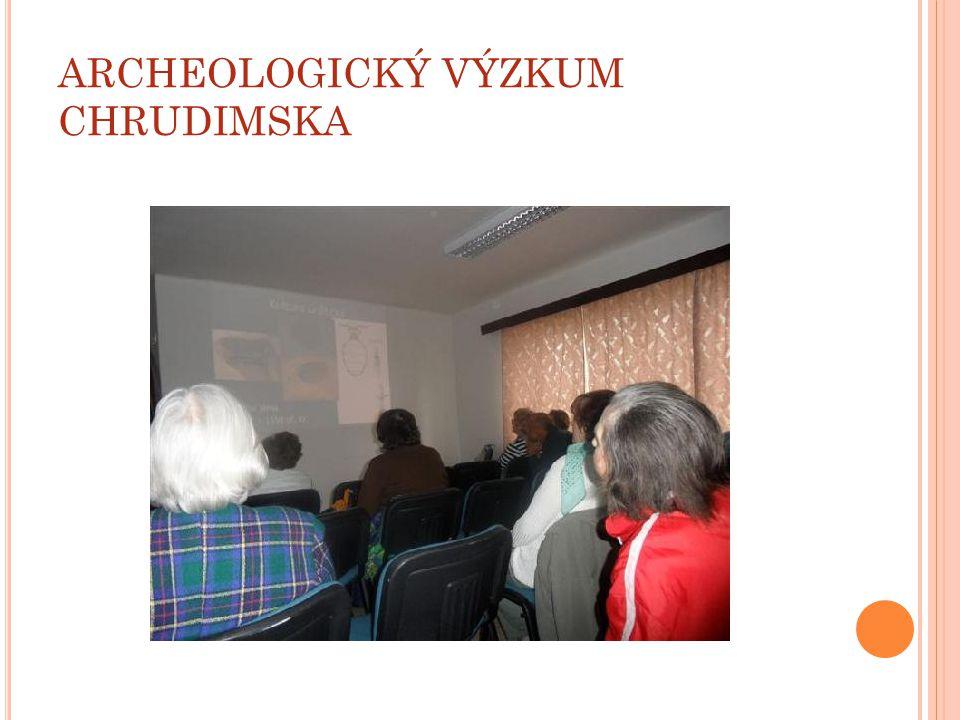 ARCHEOLOGICKÝ VÝZKUM CHRUDIMSKA