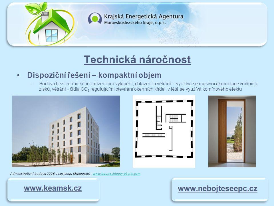 Technická náročnost Dispoziční řešení – kompaktní objem –Budova bez technického zařízení pro vytápění, chlazení a větrání – využívá se masivní akumula