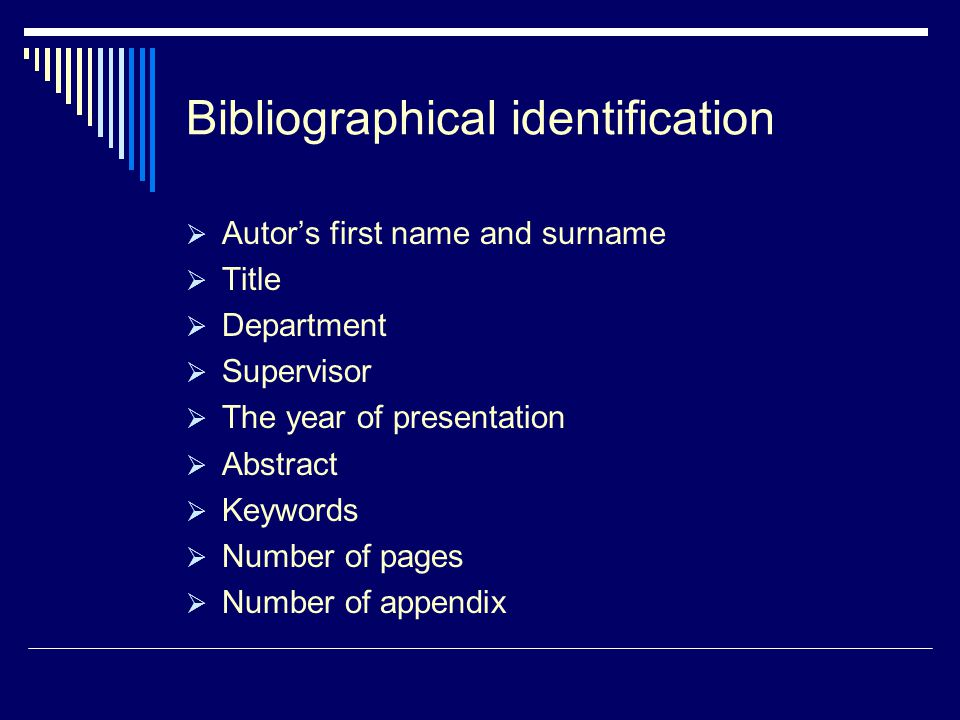 Bibliographical identification  Autor's first name and surname  Title  Department  Supervisor  The year of presentation  Abstract  Keywords  N