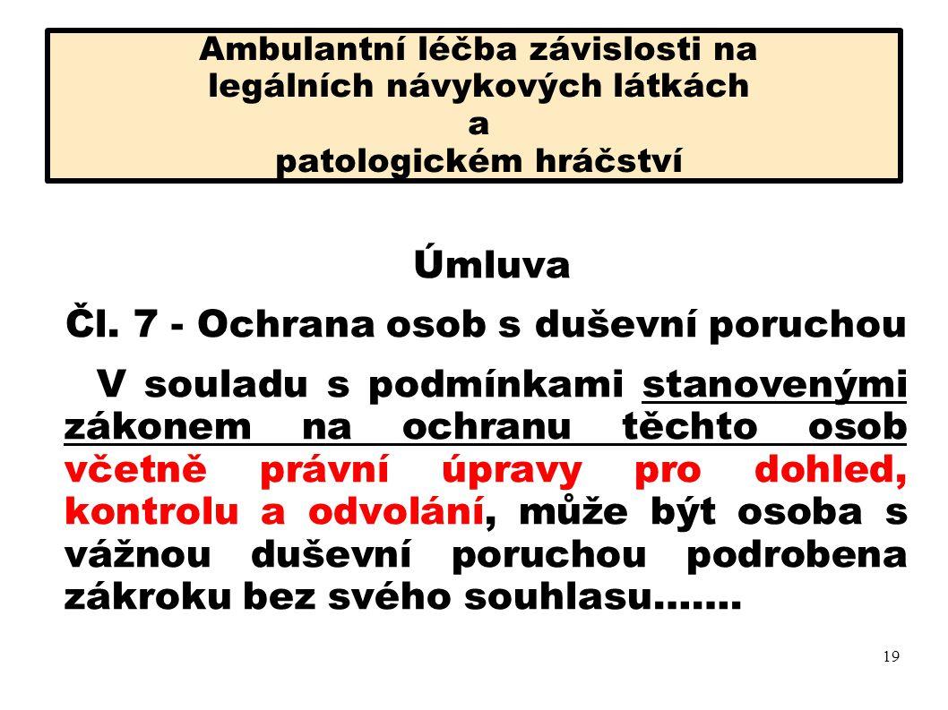 Ambulantní léčba závislosti na legálních návykových látkách a patologickém hráčství Rezoluce Generálního shromáždění OSN č.46/119- 17.