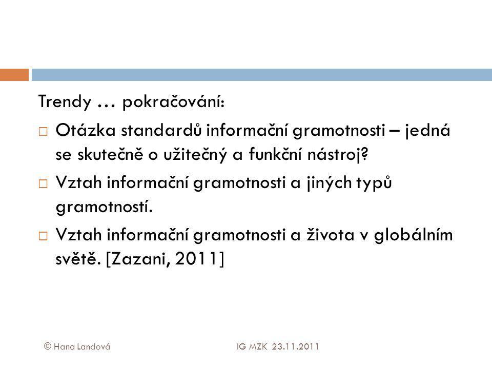 Trendy … pokračování:  Otázka standardů informační gramotnosti – jedná se skutečně o užitečný a funkční nástroj?  Vztah informační gramotnosti a jin