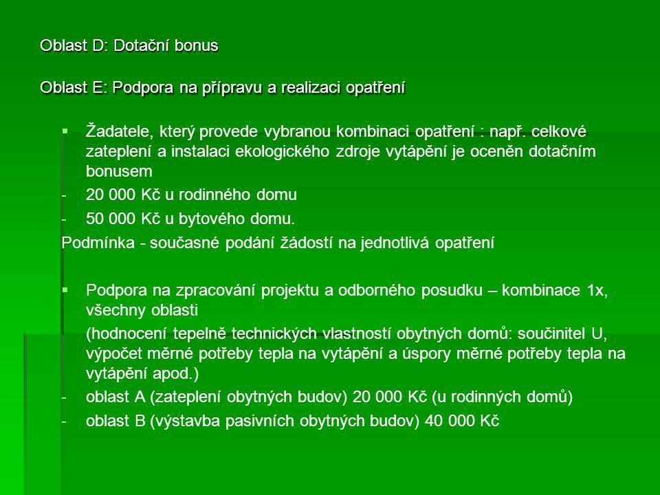 Oblast D: Dotační bonus Oblast E: Podpora na přípravu a realizaci opatření   Žadatele, který provede vybranou kombinaci opatření : např. celkové zat