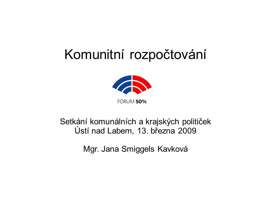 Komunitní rozpočtování Setkání komunálních a krajských političek Ústí nad Labem, 13.