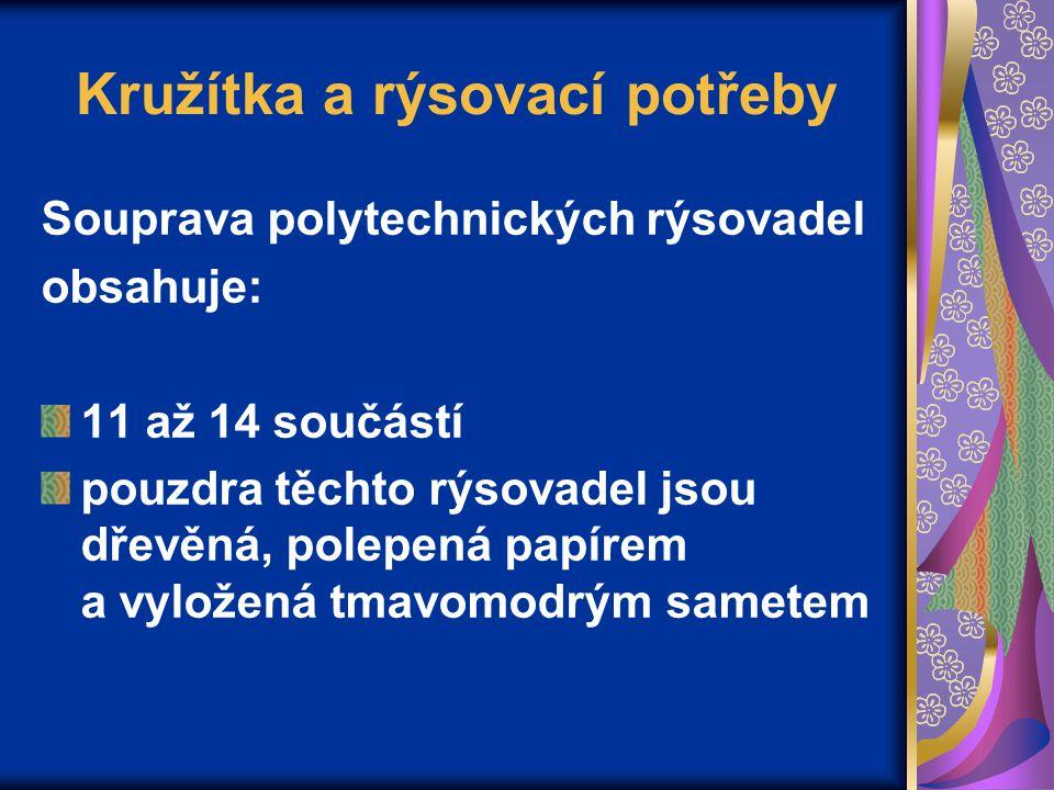 Kružítka a rýsovací potřeby Souprava polytechnických rýsovadel obsahuje: 11 až 14 součástí pouzdra těchto rýsovadel jsou dřevěná, polepená papírem a v