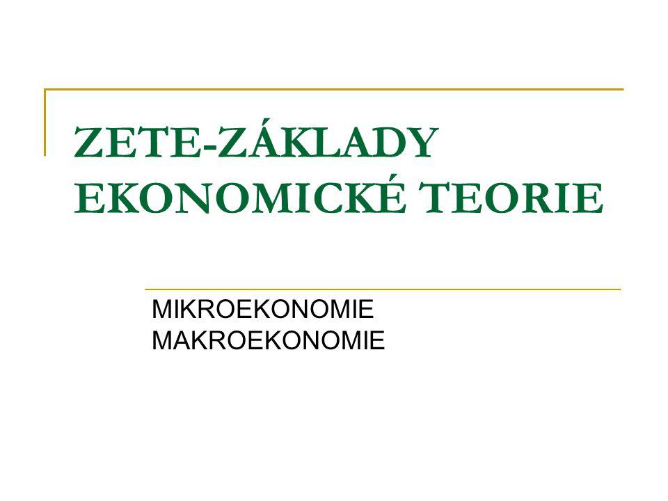 POZITIVNÍ EKONOMIE zkoumá ekonomický život takový jaký je.