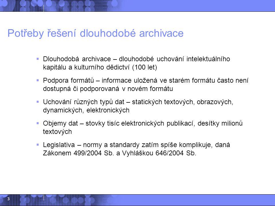 4 Základní principy elektronické archivace  Elektronická archivace není ani zálohování ani digitalizace  Hlavní důraz = autenticita a dlouhodobé uchování  V podstatě procesně odpovídá tradičnímu uchovávání, liší se jen způsob uložení  V systému jsou odděleny technická a archivní metadata (archivní metadata uložena v databázi u dokumentu)  Není třeba online přístup, zpřístupňují se elektronické kopie