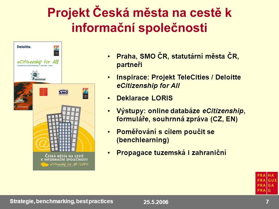 25.5.2006 8 Strategie, benchmarking, best practices Účastníci - města ČR: 10.2 mil.