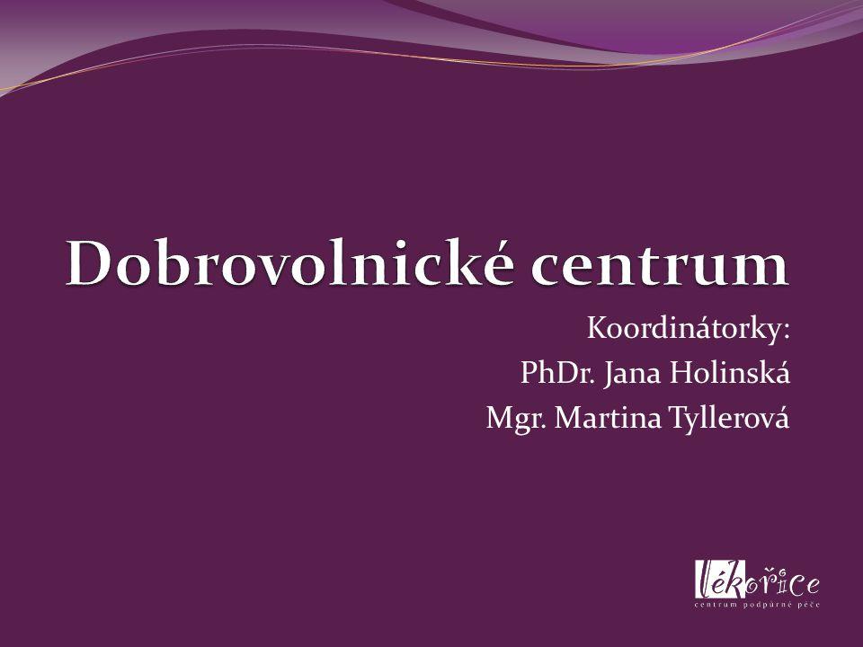 Koordinátorky: PhDr. Jana Holinská Mgr. Martina Tyllerová