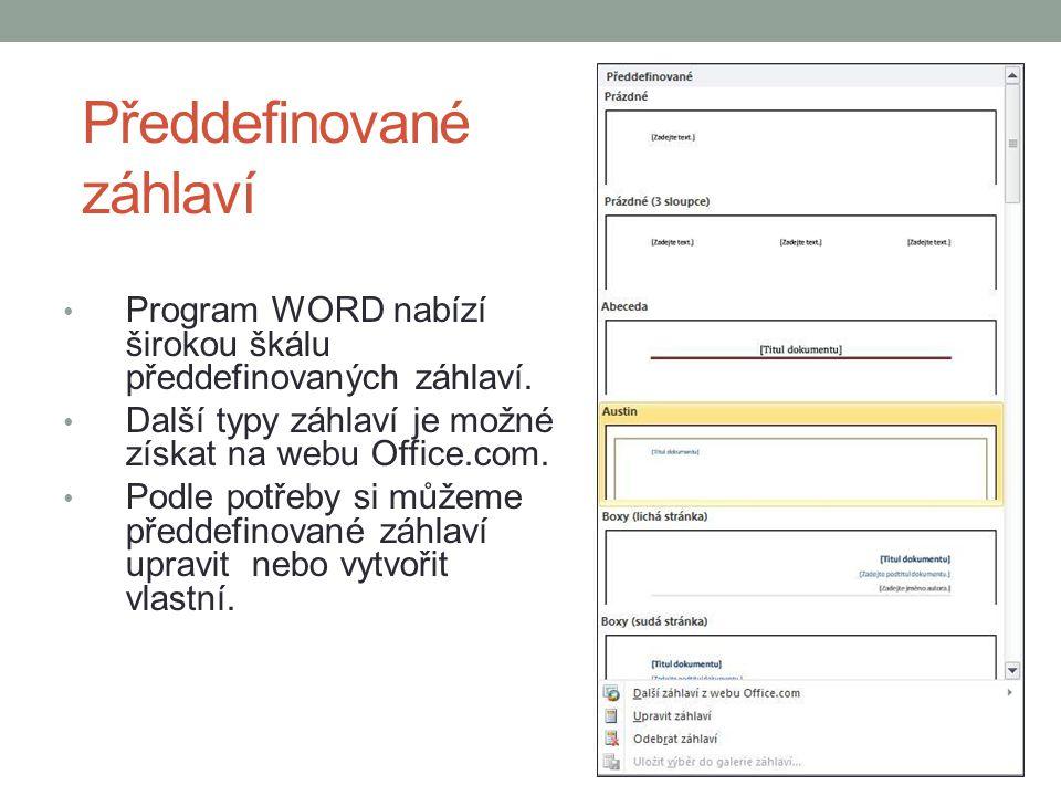 Předdefinované zápatí Podobně jako u záhlaví program WORD nabízí širokou škálu předdefinovaných zápatí.