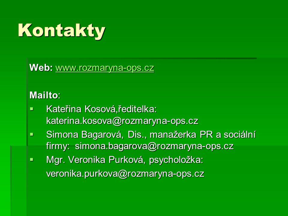 Kontakty Web: www.rozmaryna-ops.cz www.rozmaryna-ops.cz Mailto:  Kateřina Kosová,ředitelka: katerina.kosova@rozmaryna-ops.cz  Simona Bagarová, Dis.,