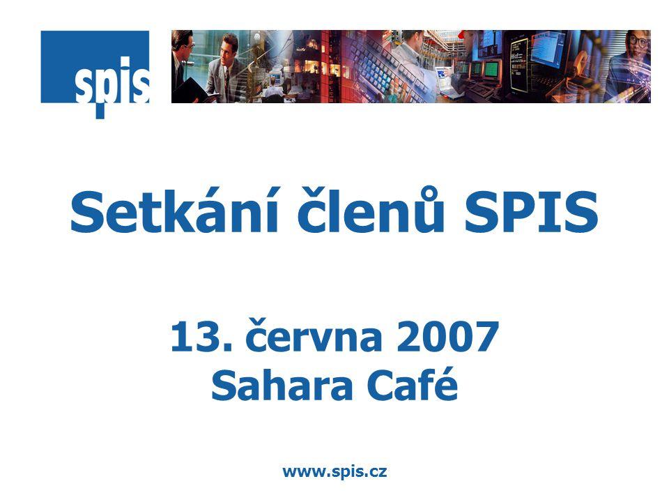 www.spis.cz Setkání členů SPIS 13. června 2007 Sahara Café