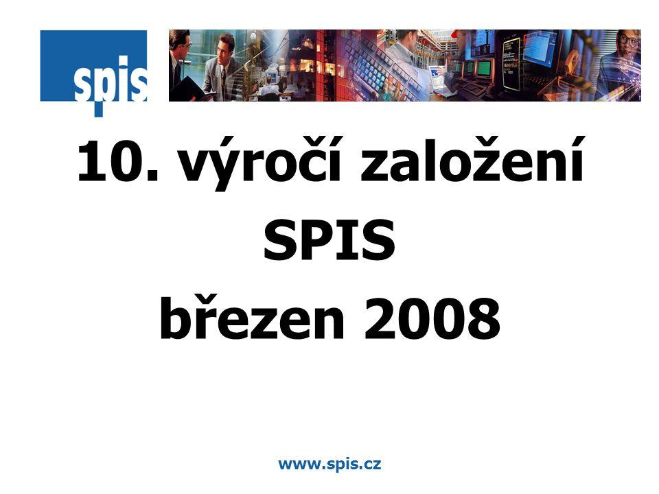 www.spis.cz 10. výročí založení SPIS březen 2008