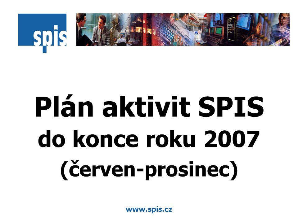 www.spis.cz Plán aktivit SPIS do konce roku 2007 (červen-prosinec)