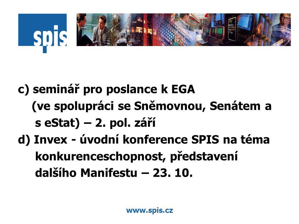 www.spis.cz c) seminář pro poslance k EGA (ve spolupráci se Sněmovnou, Senátem a s eStat) – 2.