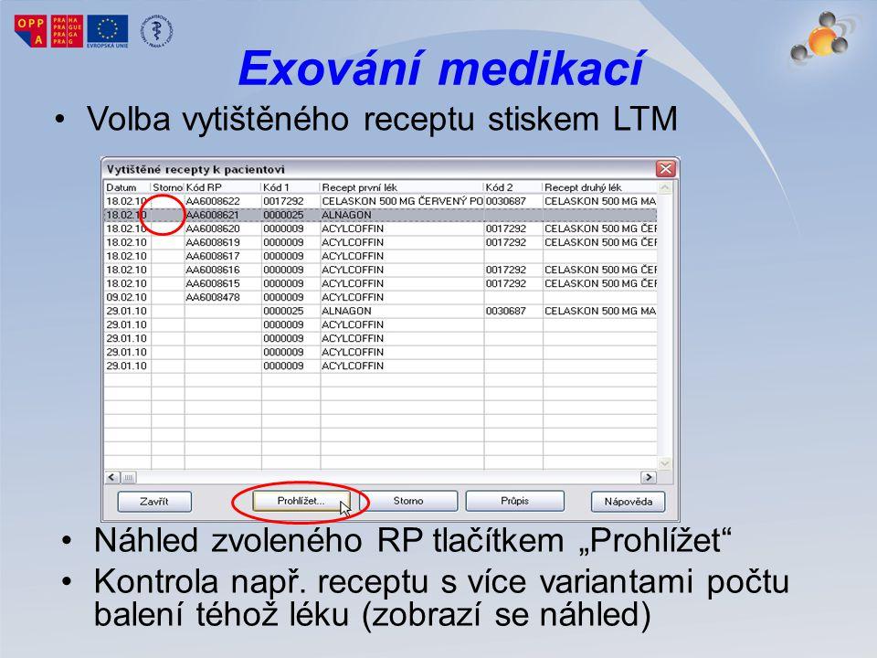 """Exování medikací Volba vytištěného receptu stiskem LTM Náhled zvoleného RP tlačítkem """"Prohlížet"""" Kontrola např. receptu s více variantami počtu balení"""