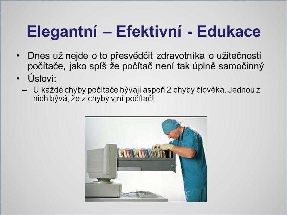 3 v 1 Míra integrace ICT jako běžného prvku pracovní náplně Rozprostření zdrojů informací a výuky o nich Bariéry komunikace uživatel - informatik Vzdělávání dle reálných potřeb uživatelů, zejména lékařů a sester e-learning: podpora všem vždy a všude