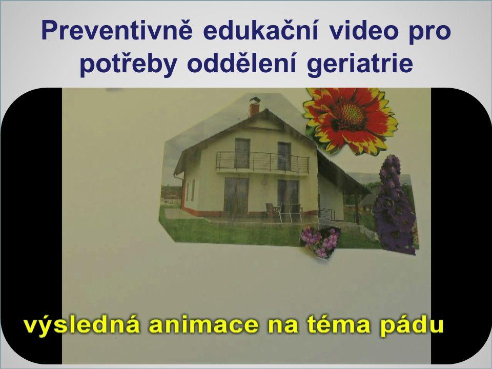 Preventivně edukační video pro potřeby oddělení geriatrie