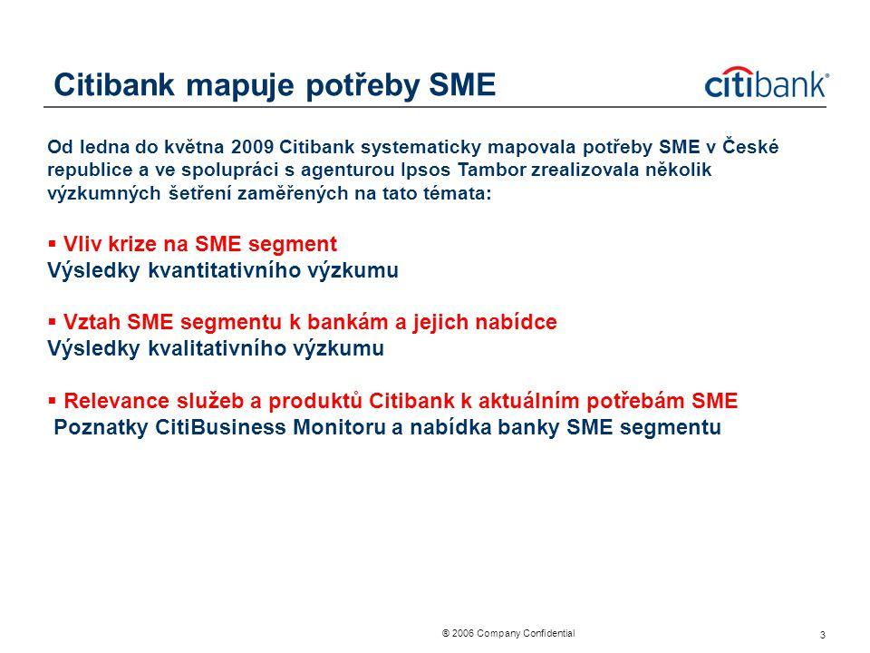 ® 2006 Company Confidential 3 Citibank mapuje potřeby SME Od ledna do května 2009 Citibank systematicky mapovala potřeby SME v České republice a ve sp