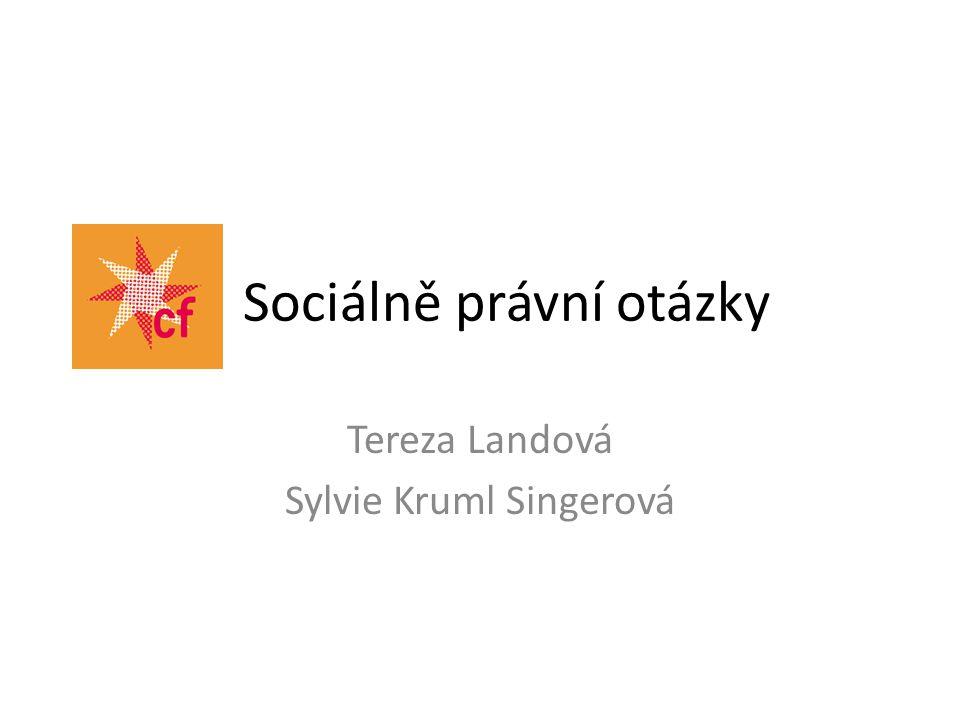 Sociálně právní otázky Tereza Landová Sylvie Kruml Singerová