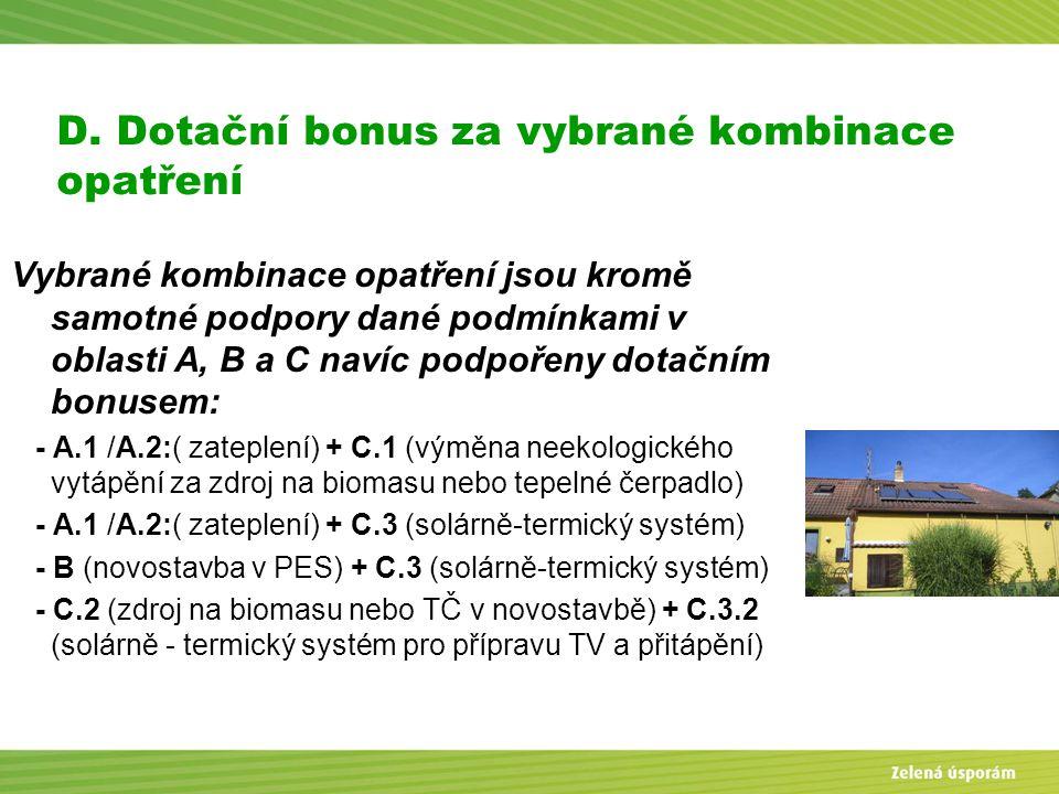 Blanka Veltrubská, SFŽP KP ČB D. Dotační bonus za vybrané kombinace opatření Vybrané kombinace opatření jsou kromě samotné podpory dané podmínkami v o
