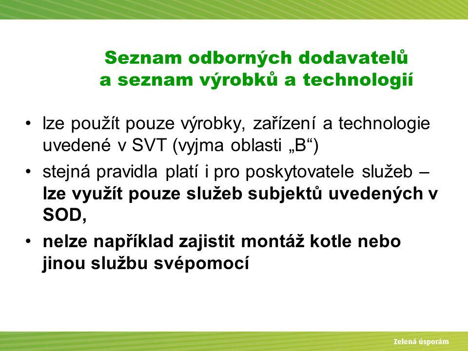 Blanka Veltrubská, SFŽP KP ČB Seznam odborných dodavatelů a seznam výrobků a technologií lze použít pouze výrobky, zařízení a technologie uvedené v SV