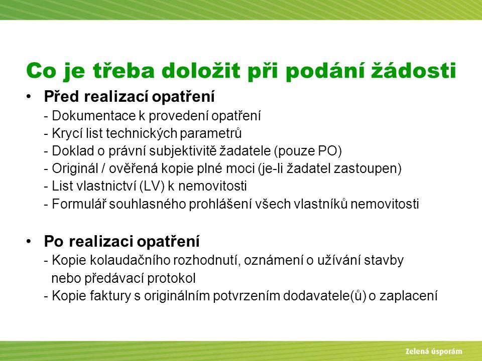 Blanka Veltrubská, SFŽP KP ČB Co je třeba doložit při podání žádosti Před realizací opatření - Dokumentace k provedení opatření - Krycí list technický