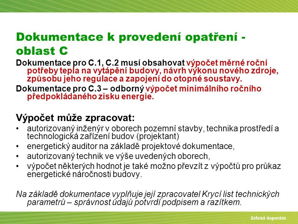 Blanka Veltrubská, SFŽP KP ČB Dokumentace k provedení opatření - oblast C Dokumentace pro C.1, C.2 musí obsahovat výpočet měrné roční potřeby tepla na