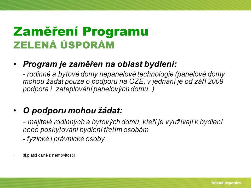 Blanka Veltrubská, SFŽP KP ČB Zaměření Programu ZELENÁ ÚSPORÁM Program je zaměřen na oblast bydlení: - rodinné a bytové domy nepanelové technologie (p