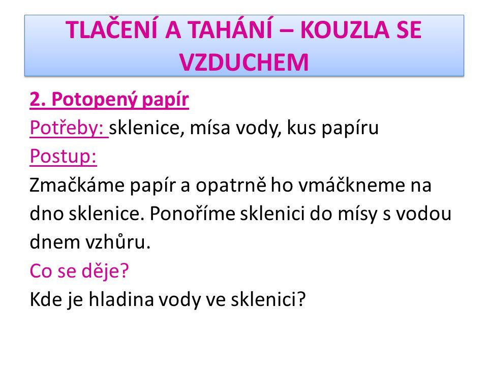 TLAČENÍ A TAHÁNÍ – KOUZLA SE VZDUCHEM 2.