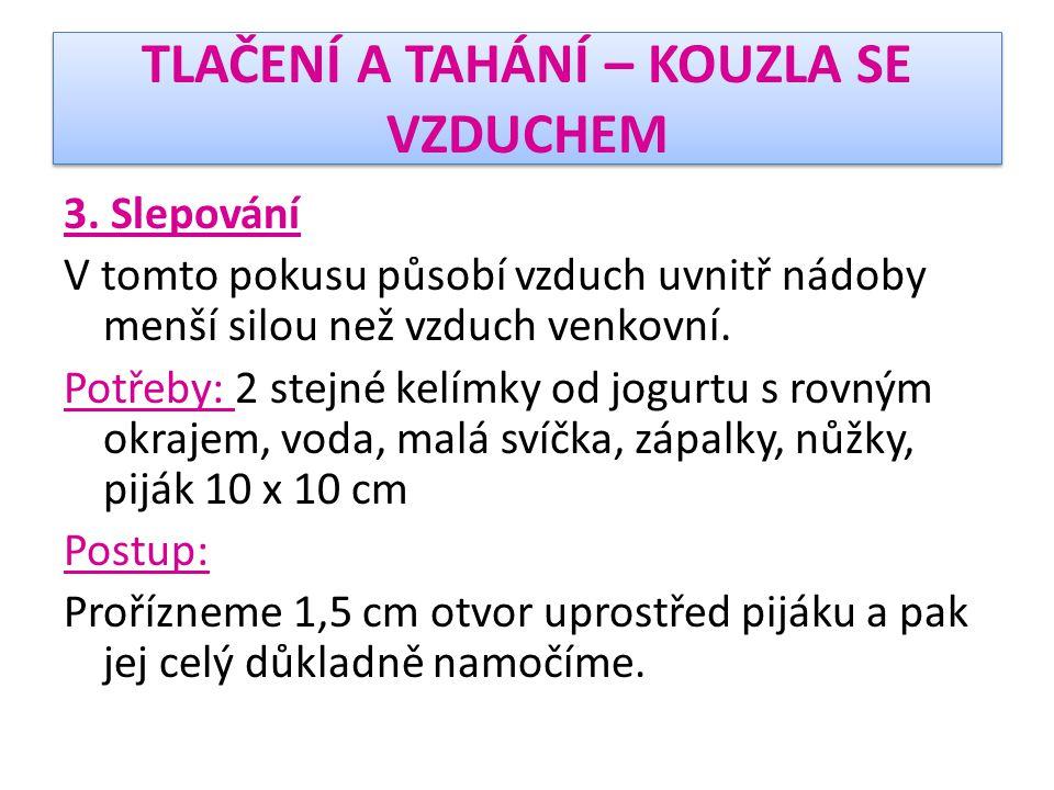 TLAČENÍ A TAHÁNÍ – KOUZLA SE VZDUCHEM 3.