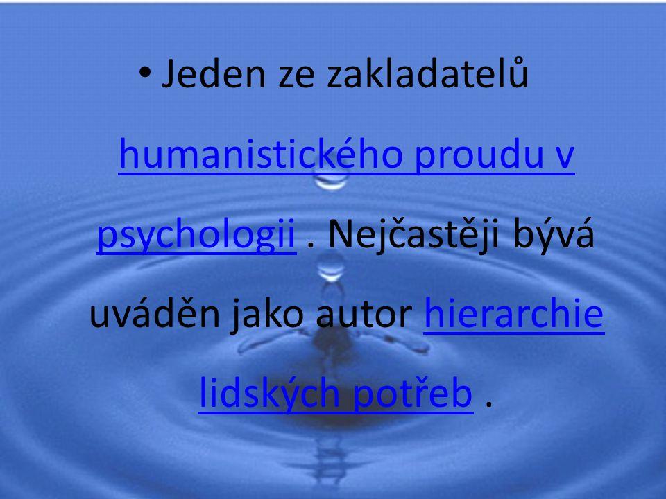Jeden ze zakladatelů humanistického proudu v psychologii.