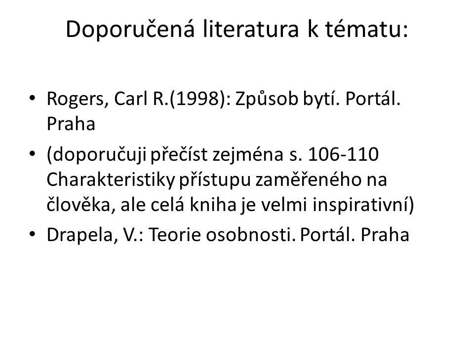 Doporučená literatura k tématu: Rogers, Carl R.(1998): Způsob bytí.