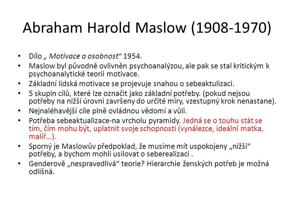 """Abraham Harold Maslow (1908-1970) Dílo """" Motivace a osobnost 1954."""