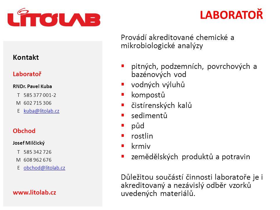 Kontakt LABORATOŘ Provádí akreditované chemické a mikrobiologické analýzy  pitných, podzemních, povrchových a bazénových vod  vodných výluhů  kompo