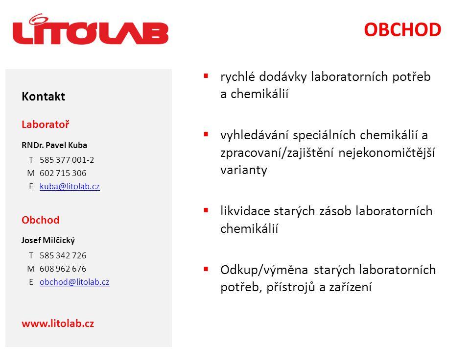Kontakt OBCHOD  rychlé dodávky laboratorních potřeb a chemikálií  vyhledávání speciálních chemikálií a zpracovaní/zajištění nejekonomičtější variant