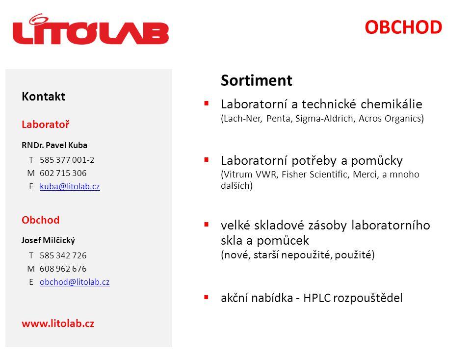 Kontakt OBCHOD Sortiment  Laboratorní a technické chemikálie (Lach-Ner, Penta, Sigma-Aldrich, Acros Organics)  Laboratorní potřeby a pomůcky (Vitrum