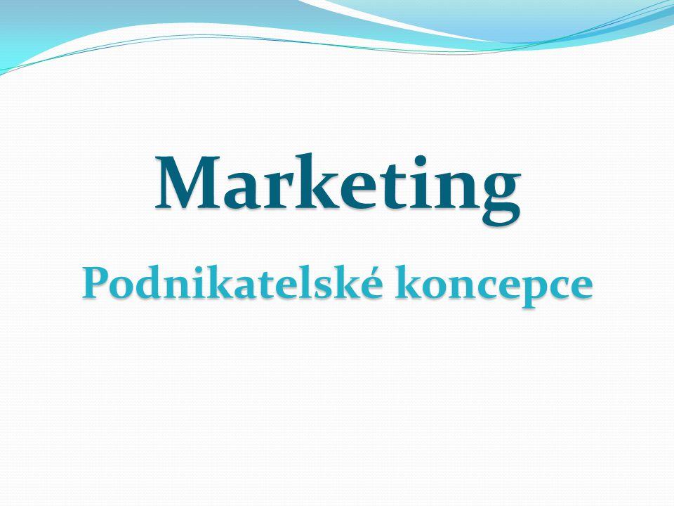 Marketing Podnikatelské koncepce