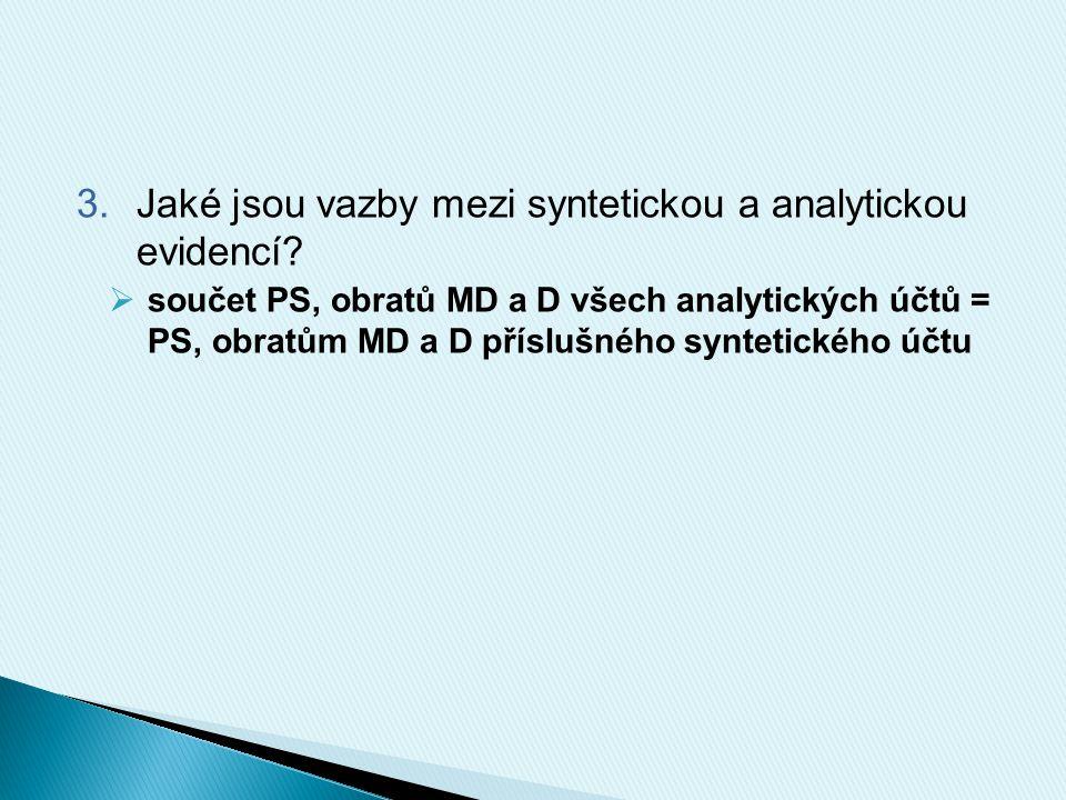 3.Jaké jsou vazby mezi syntetickou a analytickou evidencí.