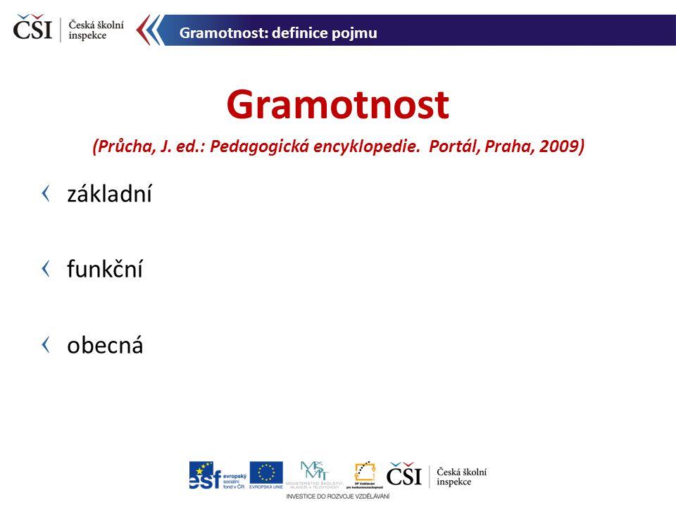 základní funkční obecná Gramotnost (Průcha, J.ed.: Pedagogická encyklopedie.
