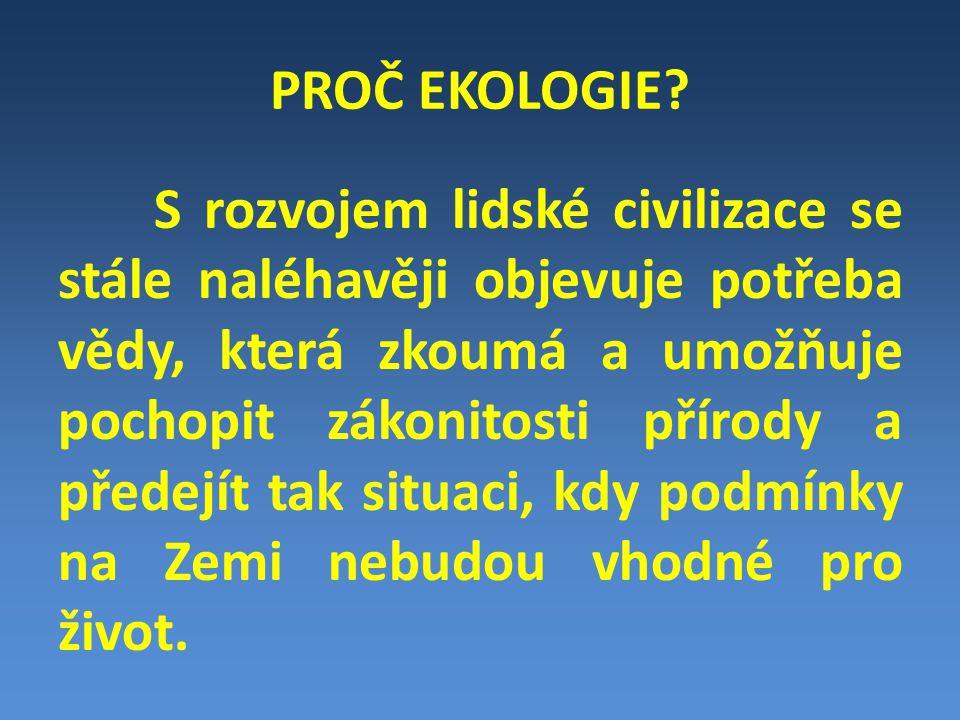 PROČ EKOLOGIE.
