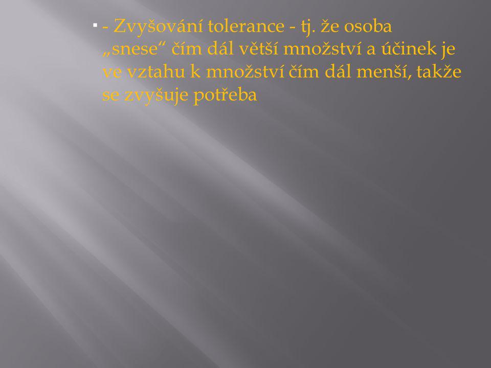  - Zvyšování tolerance - tj.