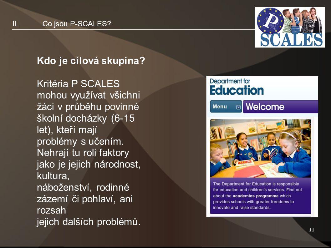 11 II.Co jsou P-SCALES. Kdo je cílová skupina.