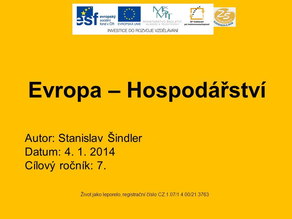 Evropa – Hospodářství Život jako leporelo, registrační číslo CZ.1.07/1.4.00/21.3763 Autor: Stanislav Šindler Datum: 4.