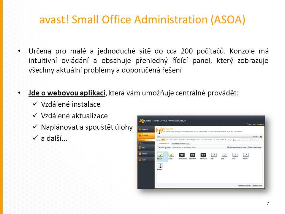 avast! Small Office Administration (ASOA) Určena pro malé a jednoduché sítě do cca 200 počítačů. Konzole má intuitivní ovládání a obsahuje přehledný ř