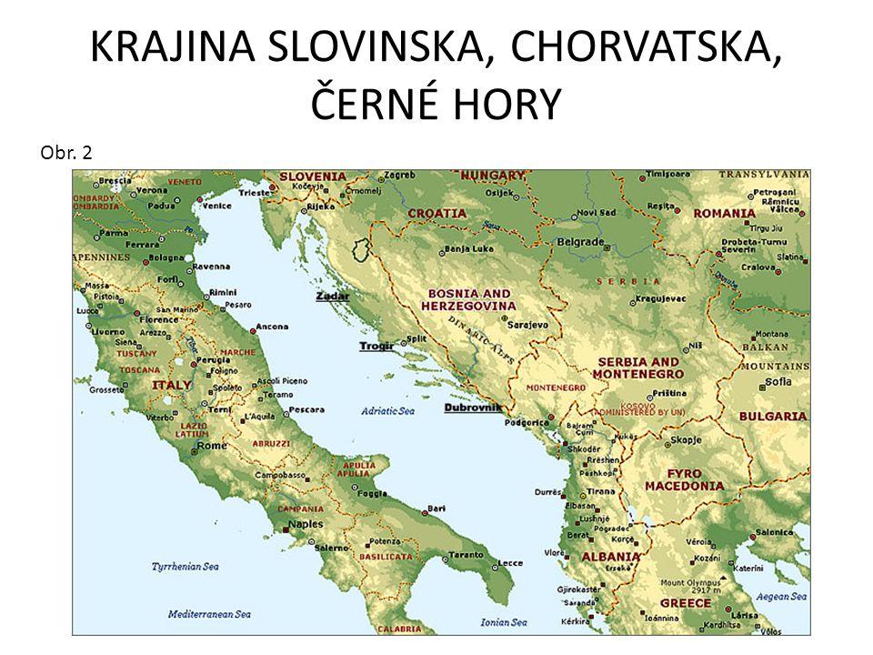KRAJINA SLOVINSKA, CHORVATSKA, ČERNÉ HORY Obr. 2