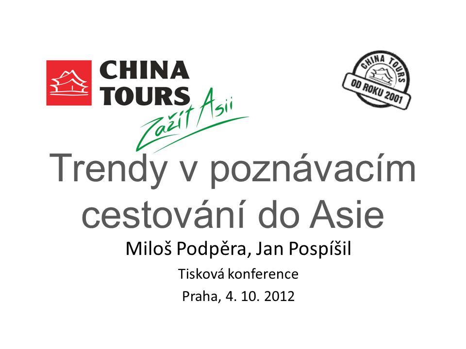 Trendy v poznávacím cestování do Asie Miloš Podpěra, Jan Pospíšil Tisková konference Praha, 4.