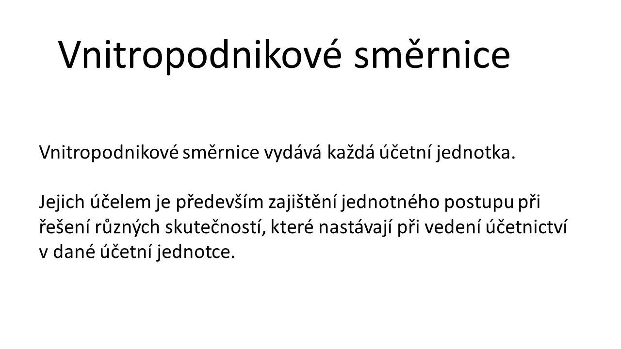 Vnitropodnikové směrnice Vnitropodnikové směrnice vydává každá účetní jednotka.