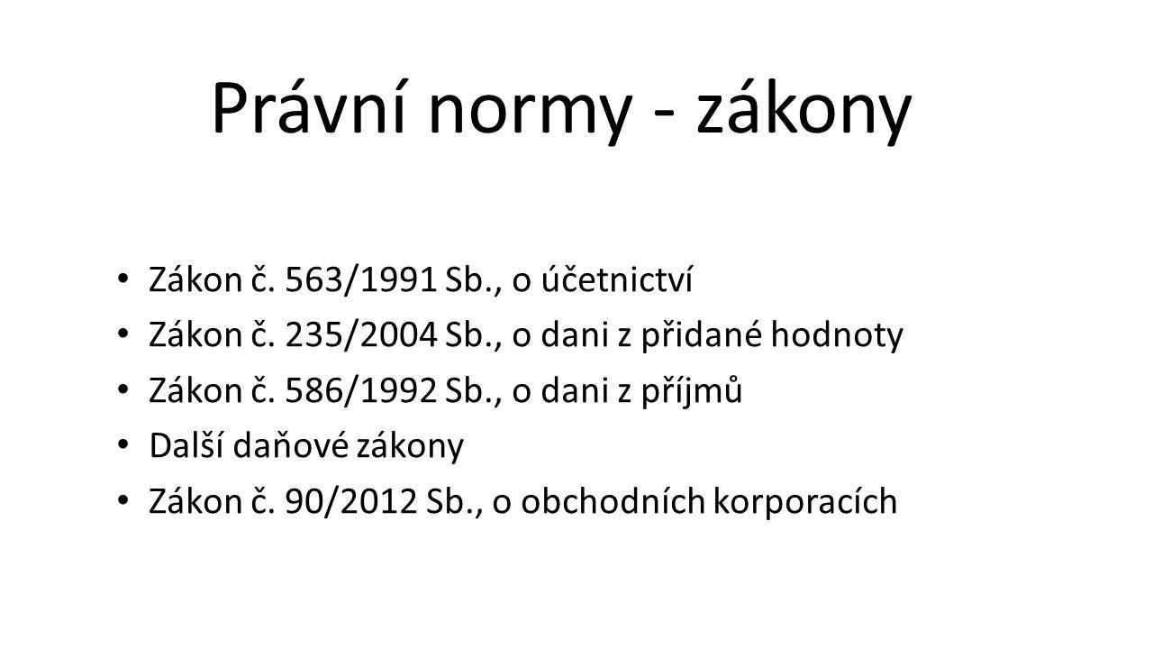 Zákon č.563/1991 Sb., o účetnictví Zákon č. 235/2004 Sb., o dani z přidané hodnoty Zákon č.