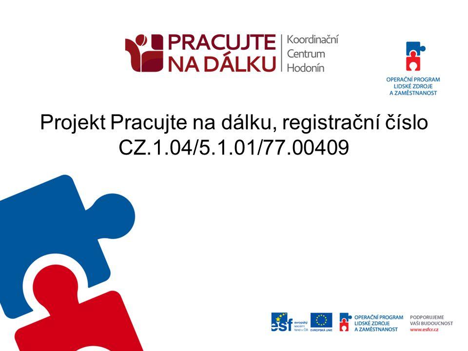 Projekt Pracujte na dálku, registrační číslo CZ.1.04/5.1.01/77.00409